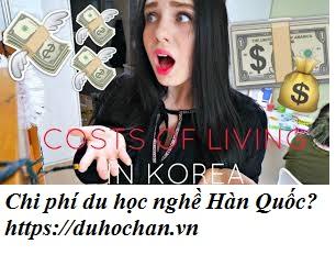 Chi phí du học nghề Hàn Quốc hết bao nhiêu